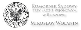 Komornik Rzeszów – Mirosław Wolanin – Komornik Sądowy przy Sądzie Rejonowym w Rzeszowie